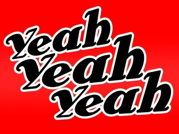 yeah-yeah-yeah